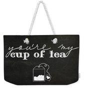 You Are My Cup Of Tea Weekender Tote Bag