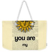 You Are My Sunshine Weekender Tote Bag