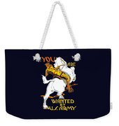 You Are Wanted By Us Army Weekender Tote Bag