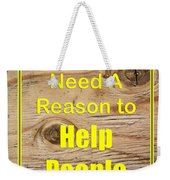 You Dont Need A Reason To Help People 5446.02 Weekender Tote Bag