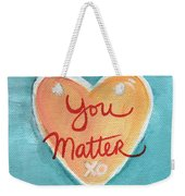 You Matter Love Weekender Tote Bag