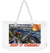 Your Metal Saves Our Convoys Weekender Tote Bag by War Is Hell Store