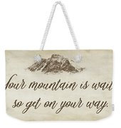 Your Mountain Is Waiting Weekender Tote Bag