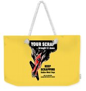 Your Scrap Brought It Down  Weekender Tote Bag