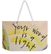 Your Word Is A Light Weekender Tote Bag