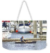You're Right Weekender Tote Bag