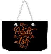 Adult Ish 2 Weekender Tote Bag
