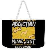 Doberman Funny Dog Addiction Weekender Tote Bag