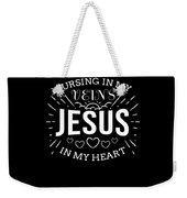 Nursing In My Veins Jesus In My Heart Nurse Faith Weekender Tote Bag