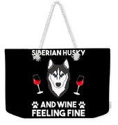 Siberian Husky And Wine Felling Fine Dog Lover Weekender Tote Bag