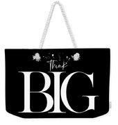 Text Art Think Big Weekender Tote Bag