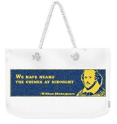 We Have Heard The Chimes At Midnight #shakespeare #shakespearequote Weekender Tote Bag