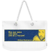 One May Smile #shakespeare #shakespearequote Weekender Tote Bag