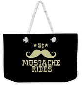 5 Cent Mustache Rides Sarcastic Funny Weekender Tote Bag