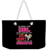 9 So There This Girl Weekender Tote Bag