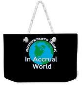 Accountants Work In Accrual World Accounting Pun Weekender Tote Bag