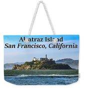 Alcatraz Island, San Francisco, California Weekender Tote Bag