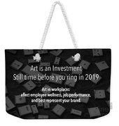 Art Is An Investment Weekender Tote Bag