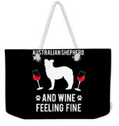 Australian Shepherd And Wine Felling Fine Dog Weekender Tote Bag