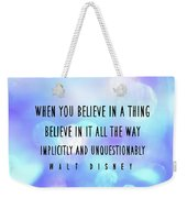 Believe Big Quote Weekender Tote Bag