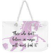 Believe In It Quote Weekender Tote Bag