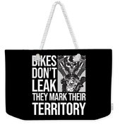 Bikes Dont Leak Oil They Mark Territory Skull Weekender Tote Bag