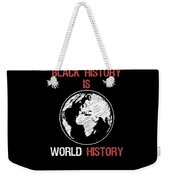 Black History Is World History Month African American Pride Weekender Tote Bag