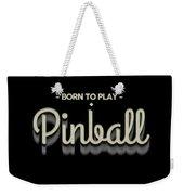 Born To Play Pinball Tee Weekender Tote Bag