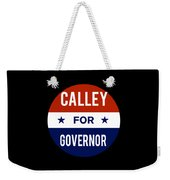 Calley For Governor 2018 Weekender Tote Bag