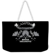 Camping Director I Pitch Tents And Whack Hardwood Weekender Tote Bag