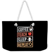 Coffee Lover Coffee Teach Sleep Birthday Gift Idea Weekender Tote Bag