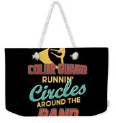 Color Guard Runnin Circles Around The Band Weekender Tote Bag
