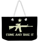 Come And Take It Weekender Tote Bag