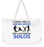 Dance No Wrong Moves Only Accidental Solos Dancing Dancer Weekender Tote Bag