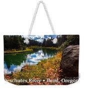 Deschutes River, Bend, Oregon Weekender Tote Bag