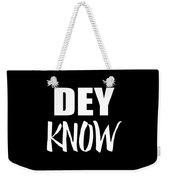 Dey Know Weekender Tote Bag