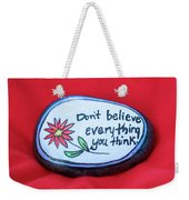Don't Believe Everything You Think Painted Rock Weekender Tote Bag