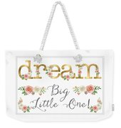 Dream Big Little One - Blush Pink And White Floral Watercolor Weekender Tote Bag