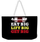 Eat Big Lift Big Get Big Gym Workout Fitness Weekender Tote Bag