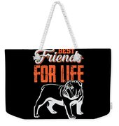 English Bulldog Best Friends For Life Weekender Tote Bag