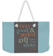 Every Good And Perfect Gift Weekender Tote Bag
