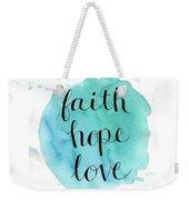 Faith, Hope, Love Weekender Tote Bag