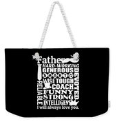 Father I Will Always Love You Weekender Tote Bag