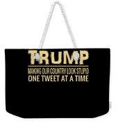 Funny Anti Trump Tweet Making Our Country Look Stupid Weekender Tote Bag