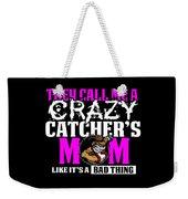 Funny Crazy Baseball Catchers Mom Design  Weekender Tote Bag