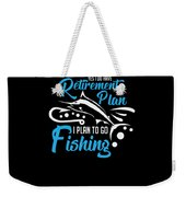 Funny Fishing Yes I Do Have Retirement Plan Gift Weekender Tote Bag