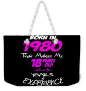 Funny Happy Birthday Shirts For Girls Born In 1980 Weekender Tote Bag