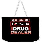Funny Nurse Educated Drug Dealer Medicine Gift Weekender Tote Bag
