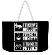Funny Science Teacher Shirt Physics Chemistry And Biology Meme Weekender Tote Bag