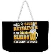 Golden Retriever Drinking Buddy Hashtag Designated Doggo Weekender Tote Bag